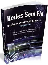 """Livro: """"Redes sem fio - Instalação, Configuração e Segurança–Fundamentos"""""""