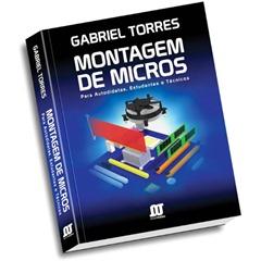 """Livro: """"Montagem de Micros para Autodidatas, Estudantes e Técnicos"""""""